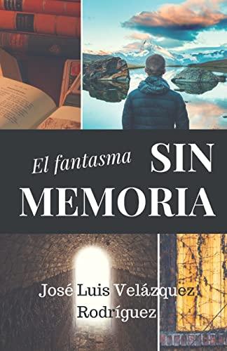 9781523931903: El fantasma sin memoria (Spanish Edition)