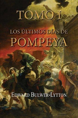 9781523933204: Los últimos días de Pompeya (Tomo 1): Volume 1