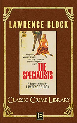 The Specialists (The Classic Crime Library) (Volume 5): Lawrence Block