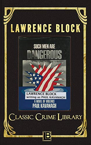 9781523936915: Such Men Are Dangerous (The Classic Crime Library) (Volume 7)