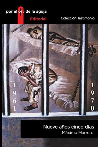 Nueve años cinco días (Spanish Edition): Máximo Marrero