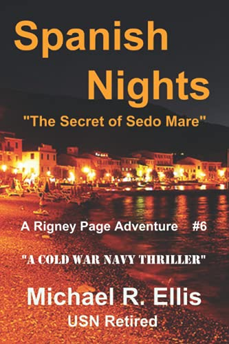 Spanish Nights: The Secret of Sedo Mare: Michael R. Ellis