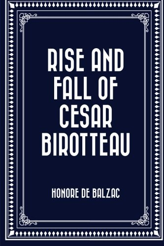 9781523944057: Rise and Fall of Cesar Birotteau