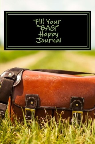 9781523945979: Fill Your BAG Happy Journal