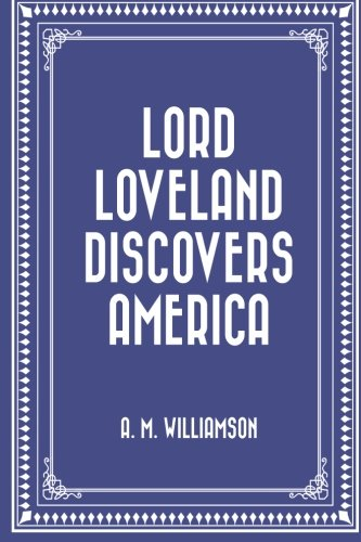 9781523947331: Lord Loveland Discovers America