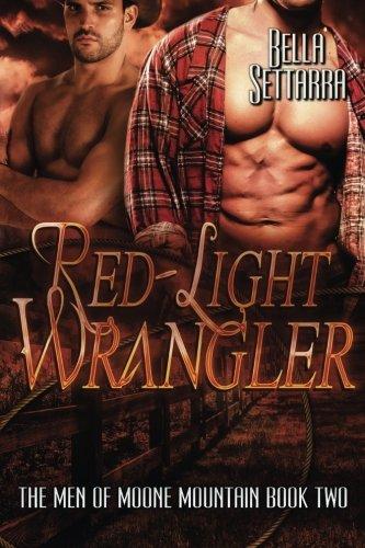 Red-Light Wrangler: The Men of Moone Mountain: Settarra, Bella