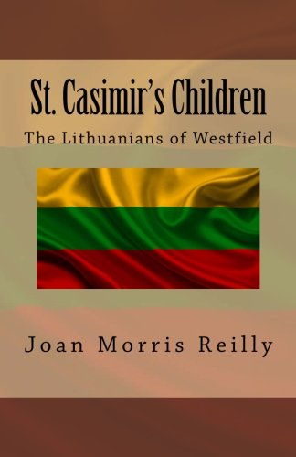 9781523950263: St. Casimir's Children: The Lithuanians of Westfield (Trinity Tributes) (Volume 3)
