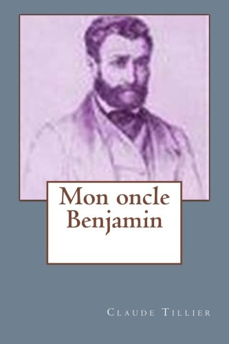 9781523951673: Mon oncle Benjamin (French Edition)