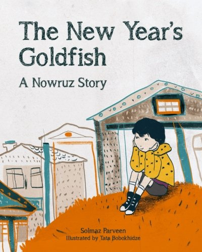 9781523954445: The New Year's Goldfish: A Nowruz Story