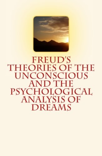 9781523955480: Freud's Theories of the Unconscious and the Psychological Analysis of Dreams