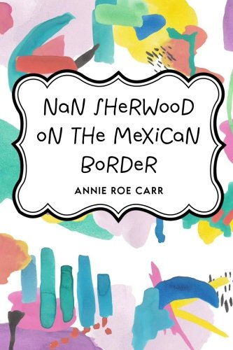 9781523957248: Nan Sherwood on the Mexican Border