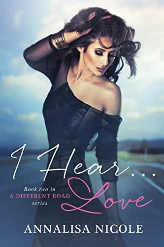 I Hear.Love (A Different Road) (Volume 2): Nicole, Annalisa
