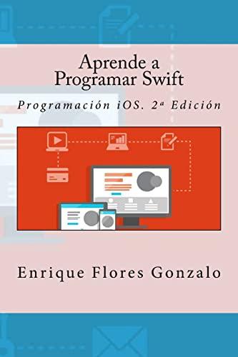 9781523958221: Aprende a Programar Swift: Programación iOS. 2ª Edición (Spanish Edition)