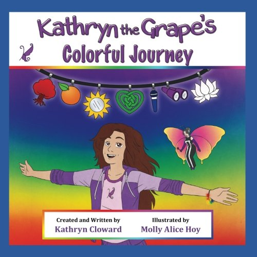 9781523958535: Kathryn the Grape's Colorful Journey (Kathryn the Grape Affirmation Series)