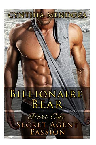 9781523960682: Billionaire Bear: Part One: Secret Agent Passion (Bear Shifter, Romantic Suspense, Action Romance Series)