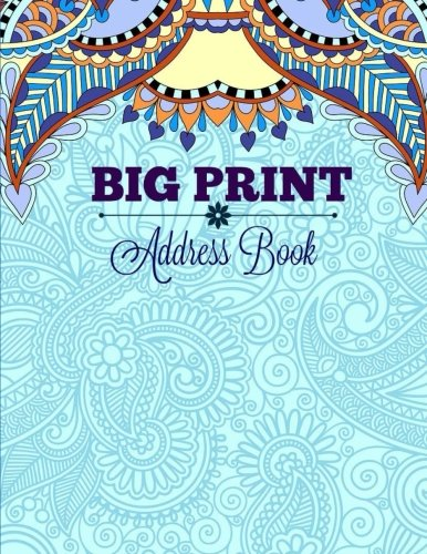 9781523967087: BIG Print Address Book (EXTRA Large Big Print Address Book for Seniors-8 x 11, No tabs, 120 Pages, Fully customizable) (Volume 2)