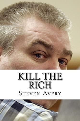 9781523967414: Kill The Rich