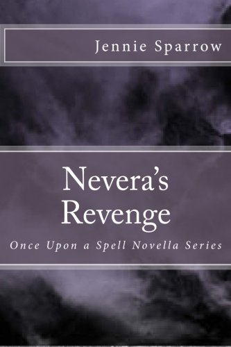 9781523968138: Nevera's Revenge: Once Upon a Spell Novella Series: Volume 4 (Book Four)
