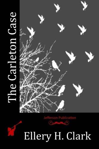 The Carleton Case (Paperback): Ellery H Clark