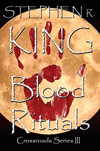 Blood Rituals (The Crossroads Series) (Volume 3): King, Stephen