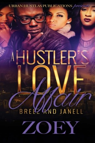 A Hustler's Love Affair: Breez and Janell: Zoey Zoey