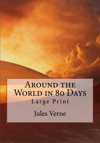 9781523974153: Around the World in 80 Days: Large Print