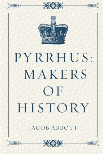 9781523977192: Pyrrhus: Makers of History