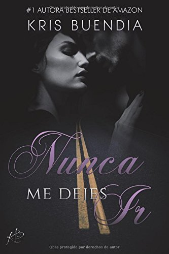 9781523980413: Nunca me dejes ir (Bilogía Nunca me dejes) (Volume 2) (Spanish Edition)