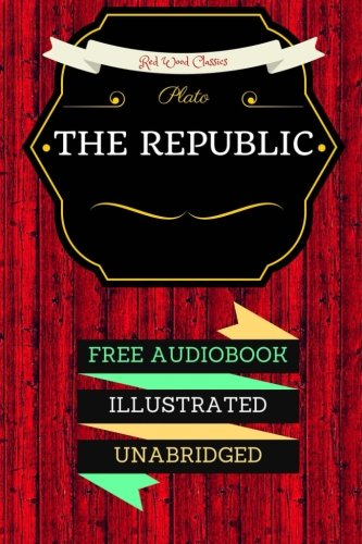9781523981304: The Republic: By Plato : Illustrated