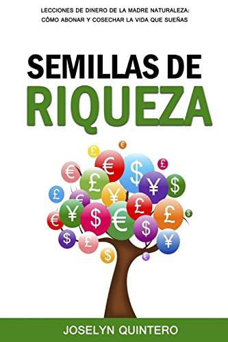 Semillas de Riqueza: Lecciones de Dinero de: Quintero, Joselyn