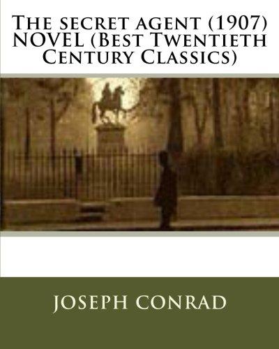 9781523984473: The secret agent (1907) NOVEL (Best Twentieth Century Classics)
