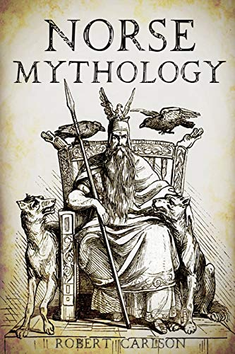 9781523984817: Norse Mythology: A Concise Guide to Gods, Heroes, Sagas and Beliefs of Norse Mythology