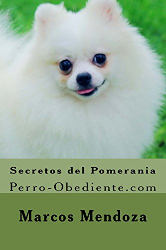 9781523986149: Secretos del Pomerania: Perro-Obediente.com (Spanish Edition)