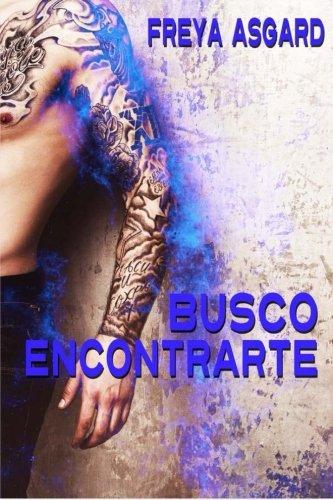 Busco encontrarte (Spanish Edition): Freya Asgard