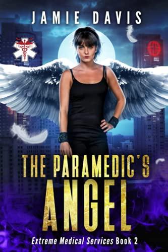 The Paramedic's Angel (Extreme Medical Services) (Volume: Davis, Jamie