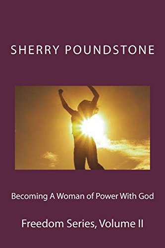 9781523994823: Becoming a Woman of Power With God: Freedom Series Volume 2