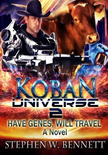 9781523995592: Koban Universe 2: Have Genes, Will Travel