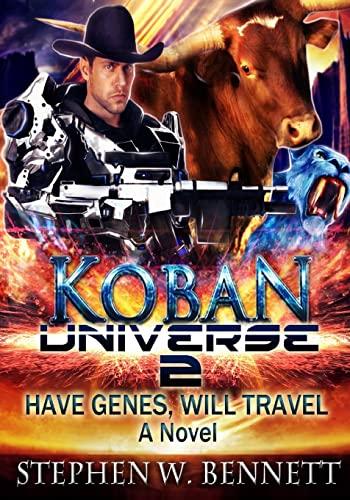9781523995592: Koban Universe 2: Have Genes, Will Travel