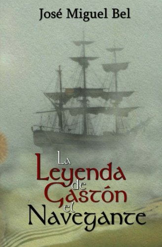 9781523996643: La Leyenda de Gastón el Navegante (Spanish Edition)
