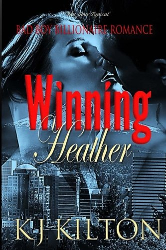 9781523998449: Winning Heather: A Hot Steamy Standalone Contemporary Romance: (Not Your Typical Bad Boy Billionaire Romance)