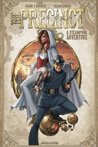 9781524100605: The Precinct: A Steampunk Adventure