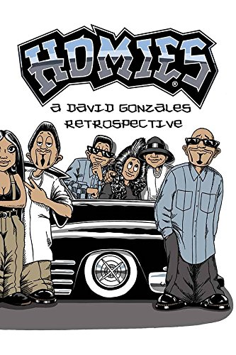 Homies: A David Gonzales Retrospective (Hardback): David Gonzales