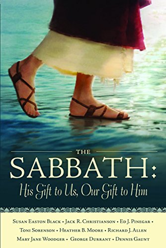 The Sabbath: His Gift to Us, Our Gift to Him: Susan Easton Black
