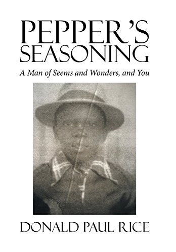 9781524506964: Pepper's Seasoning: A Man of Seems and Wonders, and You