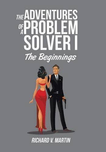9781524511623: The Adventures of a Problem Solver I: The Beginnings