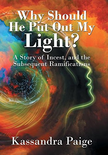 9781524517472: Why Should He Put Out My Light?: A Story of Incest, and the Subsequent Ramifications