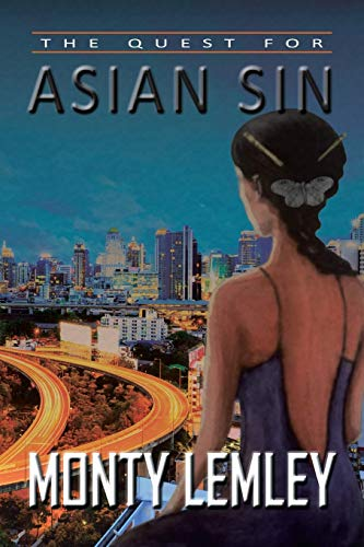 The Quest for Asian Sin: Lemley, Monty