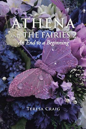 9781524532093: Athena and the Fairies 2: An End to a Beginning