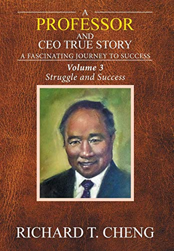 9781524535469: A Professor and CEO True Story: A fascinating Journey to Success
