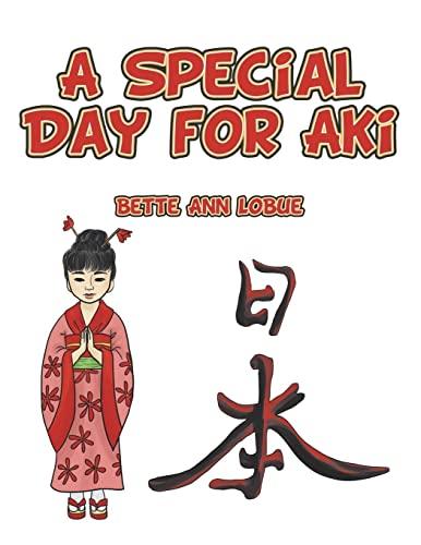 A Special Day for Aki: Bette Ann LoBue